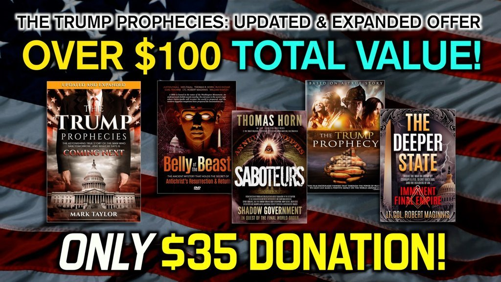 "WOW! TWO MOVIES & TWO BOOKS FREE WITH THE UPDATED AND EXPANDED ""TRUMP PROPHECIES""!!"