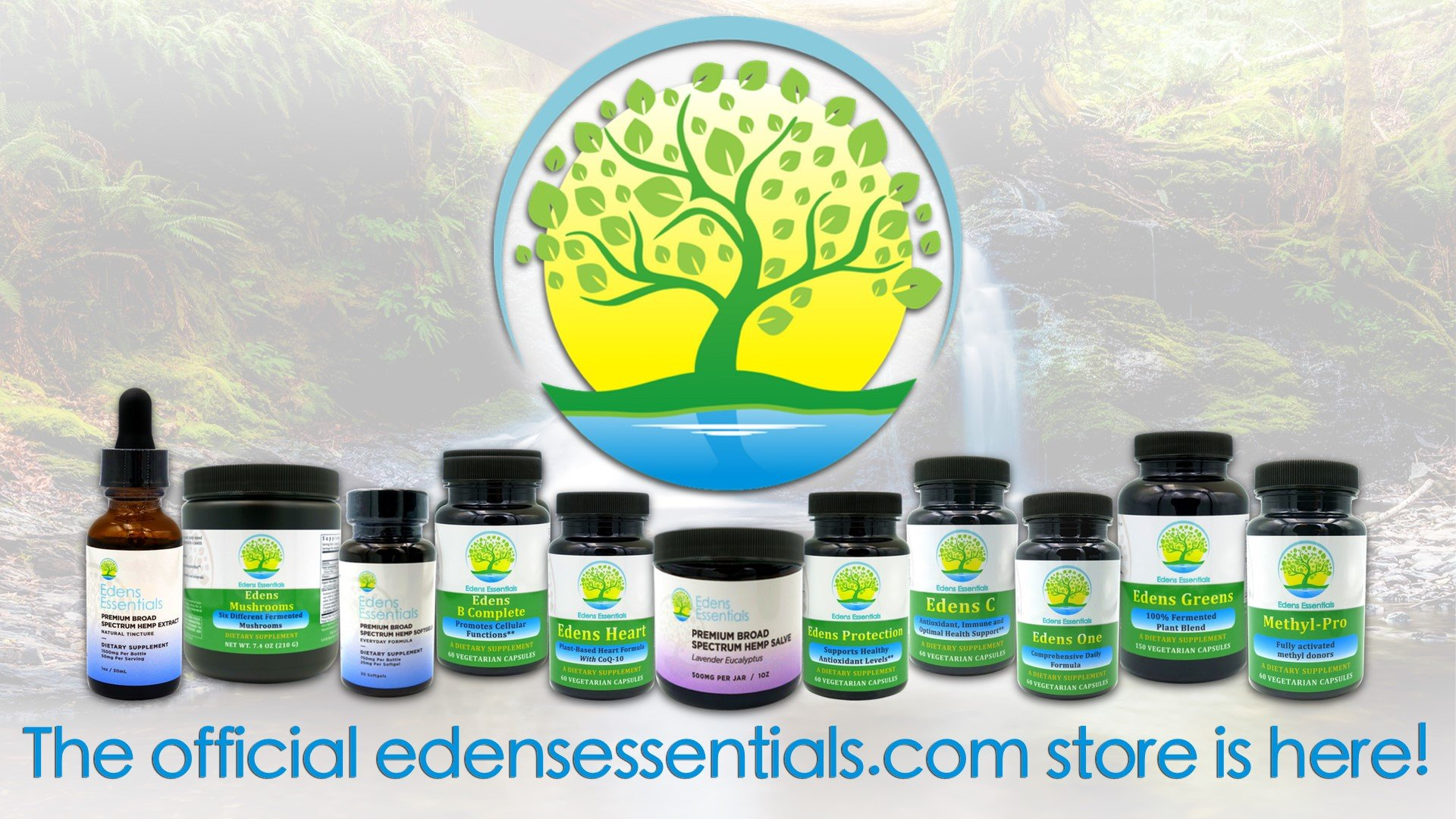 "T'S FINALLY HERE! ""EDEN'S ESSENTIALS"" FOR YOUR BEST HEALTH, REST, ENERGY AND VITALITY!"